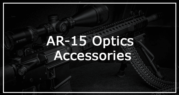 the best optics and accessories for the ar15